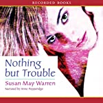 Nothing but Trouble | Susan May Warren