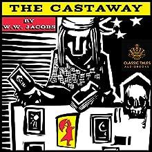 The Castaway [Classic Tales Edition] | Livre audio Auteur(s) : W. W. Jacobs Narrateur(s) : B. J. Harrison