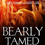 Bearly Tamed: BBW Shifter Security Romance | Becca Fanning
