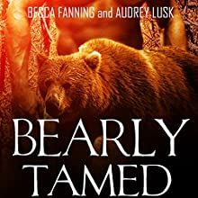 Bearly Tamed: BBW Shifter Security Romance Audiobook by Becca Fanning Narrated by Audrey Lusk