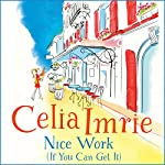 Nice Work (If You Can Get It) | Celia Imrie