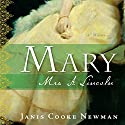 Mary: Mrs. A. Lincoln Audiobook by Janis Cooke Newman Narrated by Anne Buelteman