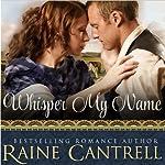 Whisper My Name | Raine Cantrell