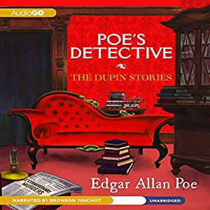 Poe's Detective: The Dupin Stories | [Edgar Allan Poe]