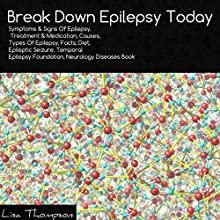 Break Down Epilepsy Today Audiobook by Lisa Thompson Narrated by Scott Panfil