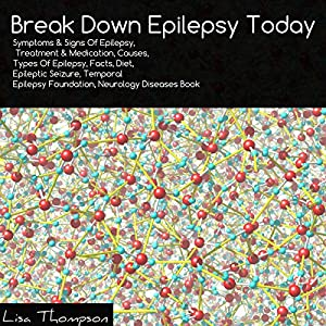 Break Down Epilepsy Today Audiobook
