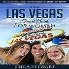 Las Vegas: The Complete Insiders Guide for Women Traveling to Las Vegas Hörbuch von Erica Stewart Gesprochen von: D Gaunt