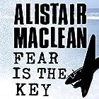 Fear Is the Key Hörbuch von Alistair MacLean Gesprochen von: Jonathan Oliver
