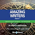 Amazing Writers - Volume 1: Inspirational Stories | Charles Margerison