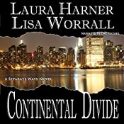 Continental Divide: Separate Ways, Book 1 | [Laura Harner, Lisa Worrall]