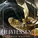 Quintessence (       UNABRIDGED) by David Walton Narrated by John Keating