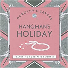 Hangman's Holiday: Lord Peter Wimsey, Book 9 | Livre audio Auteur(s) : Dorothy L Sayers Narrateur(s) : Jane McDowell