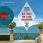 Die Tote am Lago Maggiore: Ein Fall für Matteo Basso | Bruno Varese