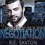 Negotiation: A Mafia Love Story: Triple Threat, Book 1 | Kit Tunstall,R.E. Saxton