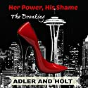 Her Power, His Shame: Relentless Pursuit (       UNABRIDGED) by Adler, Holt Narrated by Jaicie Kirkpatrick