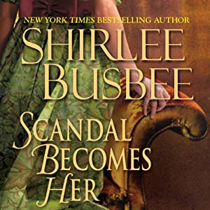 Scandal Becomes Her | [Shirlee Busbee]