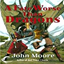 A Fate Worse Than Dragons (       UNABRIDGED) by John Moore Narrated by Tristan Morris