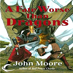 A Fate Worse Than Dragons | [John Moore]
