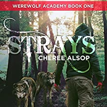 Strays: Werewolf Academy, Book 1 (       UNABRIDGED) by Cheree Alsop Narrated by Christopher Dumbreski