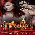 Shadowheart-Slayer: Shadow Vampires, Book 2 (       UNABRIDGED) by Claudy Conn Narrated by Valerie Gilbert