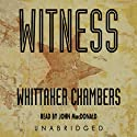 Witness (       UNABRIDGED) by Whittaker Chambers Narrated by John MacDonald