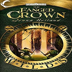 The Fanged Crown: Forgotten Realms: The Wilds, Book 1 | [Jenna Helland]