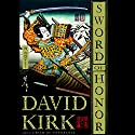 Sword of Honor Audiobook by David Kirk Narrated by Erik Singer