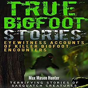 True Bigfoot Stories Audiobook