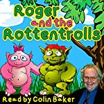 Roger and the Rottentrolls | Tim Firth