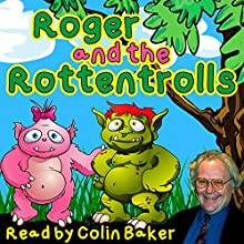 Roger and the Rottentrolls Audiobook by Tim Firth Narrated by Colin Baker