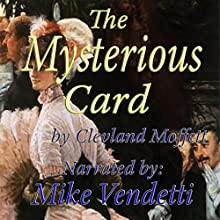 The Mysterious Card (       UNABRIDGED) by Cleveland Moffett Narrated by Mike Vendetti