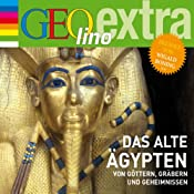 Das alte Ägypten. Von Göttern, Gräbern und Geheimnissen (GEOlino extra Hör-Bibliothek) | Martin Nusch