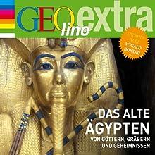Das alte Ägypten. Von Göttern, Gräbern und Geheimnissen (GEOlino extra Hör-Bibliothek) Hörbuch von Martin Nusch Gesprochen von: Wigald Boning