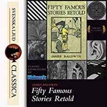 Fifty Famous Stories Retold Audiobook by James Baldwin Narrated by Laura Caldwell