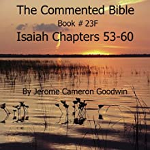 The Commented Bible: Book 23F - Isaiah Audiobook by Jerome Cameron Goodwin Narrated by Jerome Cameron Goodwin