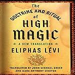 The Doctrine and Ritual of High Magic: A New Translation | Eliphas Lévi,John Michael Greer - translator,Mark Anthony Mikituk - translator
