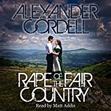 Rape of the Fair Country: The Mortymer Trilogy, Book 1 (       UNABRIDGED) by Alexander Cordell Narrated by Matt Addis