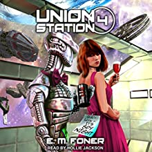 Spy Night on Union Station: EarthCent Ambassador, Book 4 Audiobook by E. M. Foner Narrated by Hollie Jackson