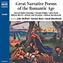 Great Narrative Poems of the Romantic Age Audiobook by Samuel Taylor Coleridge, George Crabbe, John Keats,  more Narrated by John Moffatt, Samuel West, Sarah Woodward