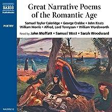 Great Narrative Poems of the Romantic Age Audiobook by Samuel Taylor Coleridge, George Crabbe, John Keats,  more Narrated by John Moffatt, Samuel West, Sarah Woodward