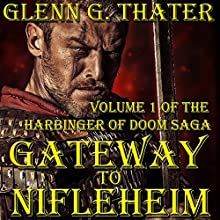 Gateway to Nifleheim: Harbinger of Doom, Book 1 Audiobook by Glenn G. Thater Narrated by Stefan Rudnicki