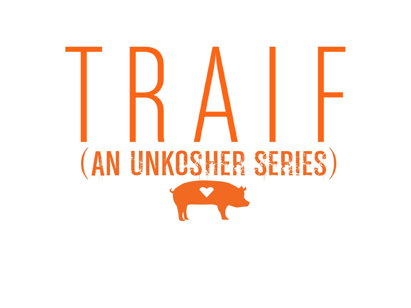 Traif: An Unkosher Series