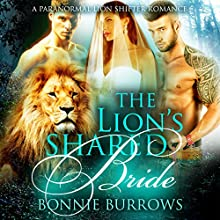 The Lion's Shared Bride: A Paranormal Menage Romance (       UNABRIDGED) by Bonnie Burrows Narrated by Kathleen Burns