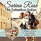 The Relentless Italian: The Relentless Series Hörbuch von Sarina Rose Gesprochen von: Anna Castiglioni