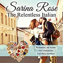 The Relentless Italian: The Relentless Series Audiobook by Sarina Rose Narrated by Anna Castiglioni