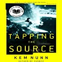 Tapping the Source (       UNABRIDGED) by Kem Nunn Narrated by Andrew Eiden