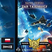Zar tajemnicy (Rubieze Imperium 2) Audiobook by Rafal Debski Narrated by Roch Siemianowski