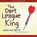 The Dart League King | Keith Lee Morris
