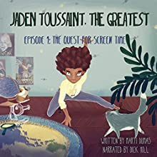 Jaden Toussaint, the Greatest: Episode 1: The Quest for Screen Time (       UNABRIDGED) by Marti Dumas Narrated by Dick Hill