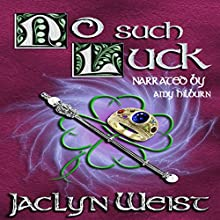 No Such Luck: The Luck Series, Book 5 | Livre audio Auteur(s) : Jaclyn Weist Narrateur(s) : Amy Hilburn